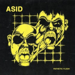 Asid - Pathetic Flesh