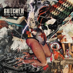 Butcher - Holding Back The...