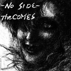 Comes, The - No Side