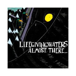 Life Giving Waters - Almost...