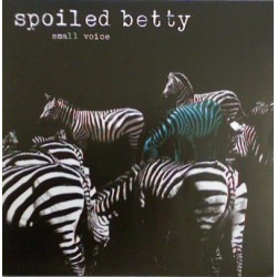 Spoiled Betty - Small Voice