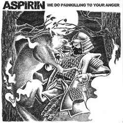 Aspirin - We Do Painkilling...